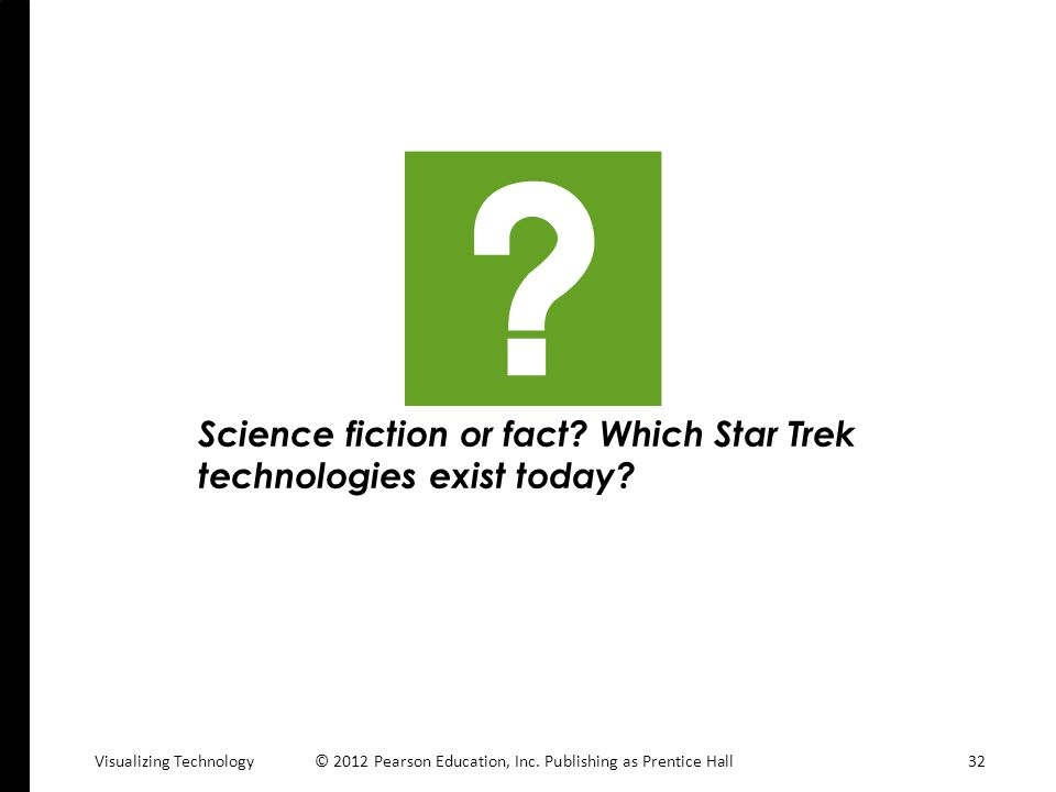 Science fiction or fact Which Star Trek technologies exist today