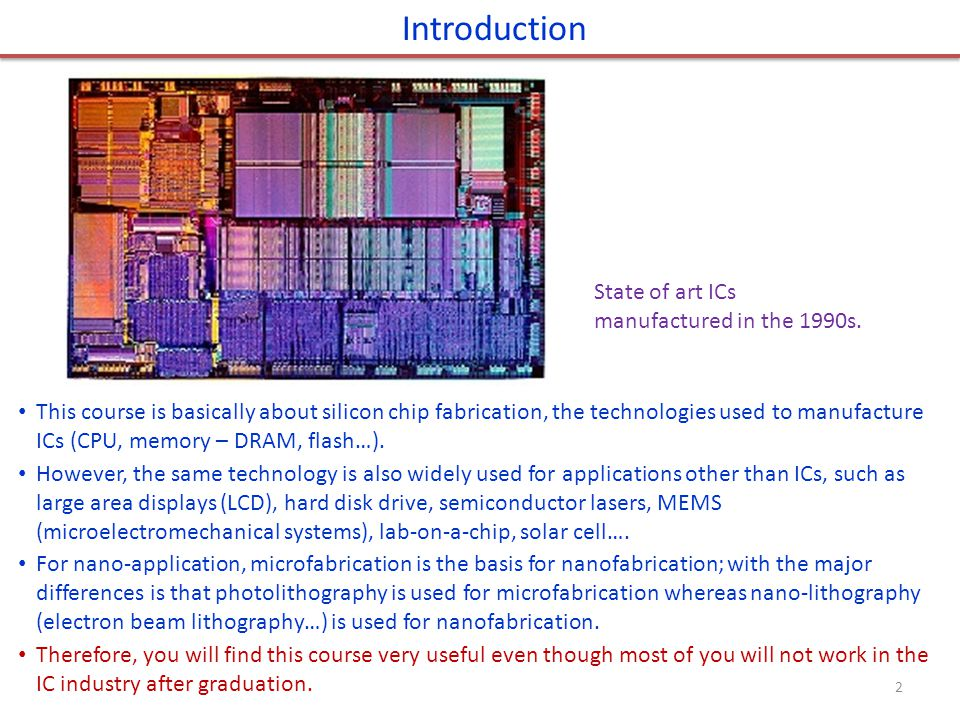 Introduction State of art ICs manufactured in the 1990s.