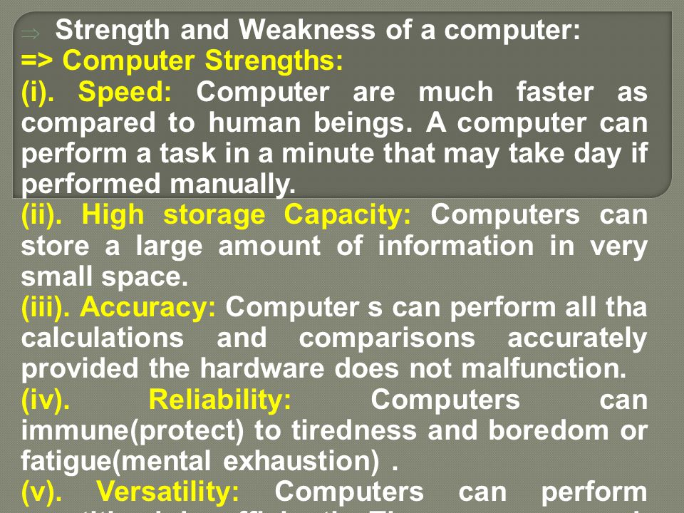 Strength and Weakness of a computer: