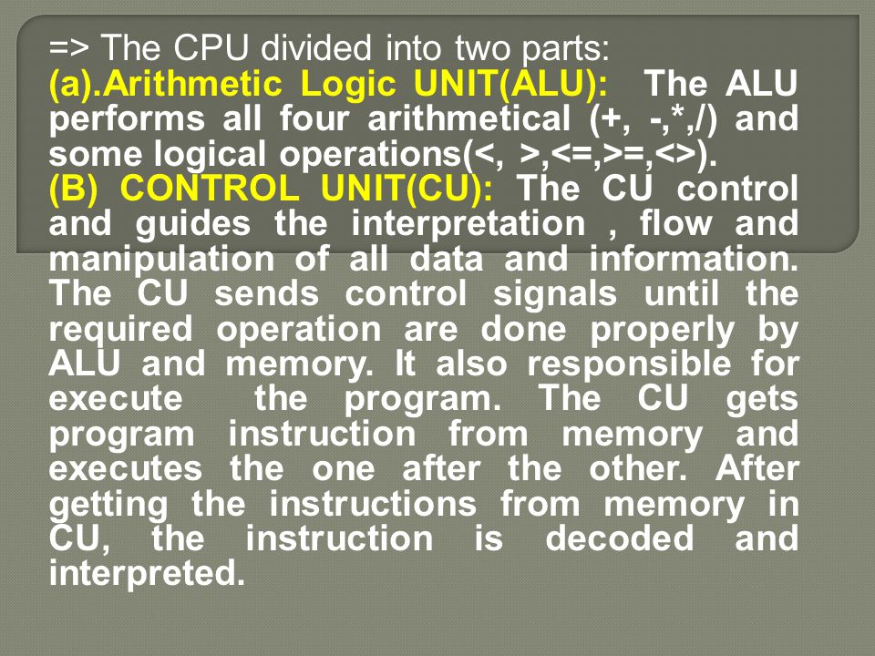 => The CPU divided into two parts: