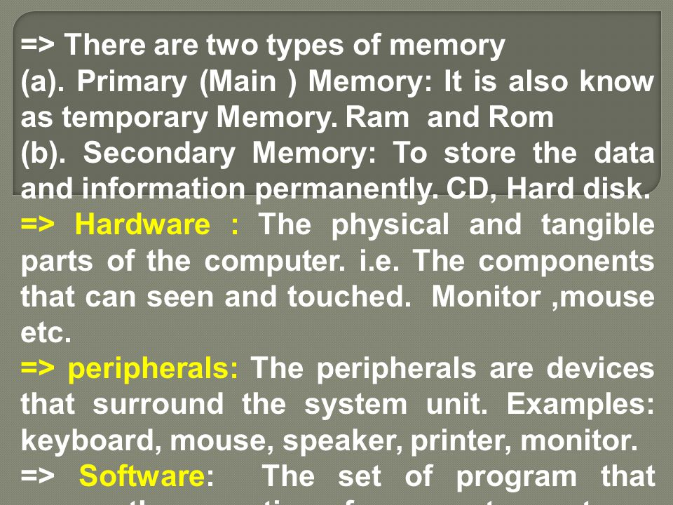 => There are two types of memory