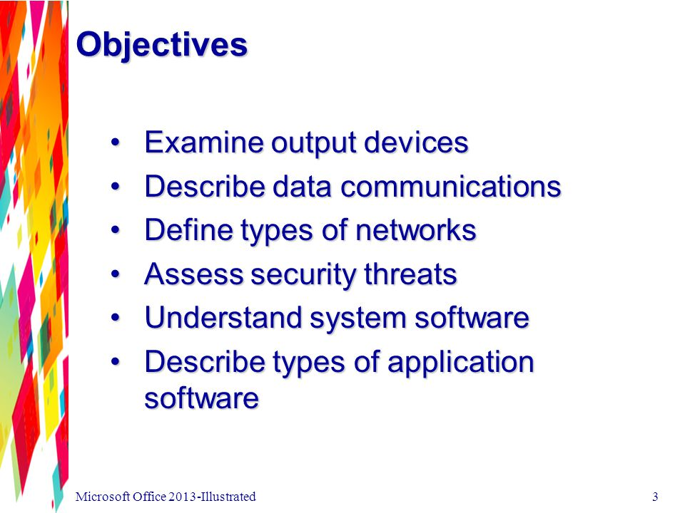 Objectives Examine output devices Describe data communications