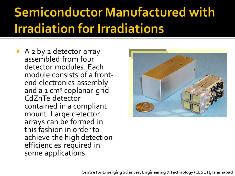 Semiconductor Manufactured with Irradiation for Irradiations