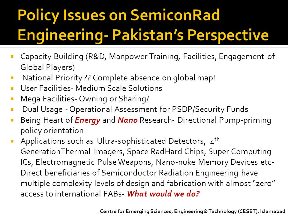 Policy Issues on SemiconRad Engineering- Pakistan's Perspective
