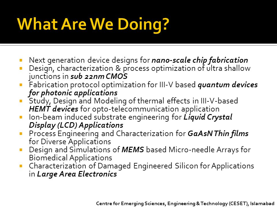 What Are We Doing Next generation device designs for nano-scale chip fabrication.