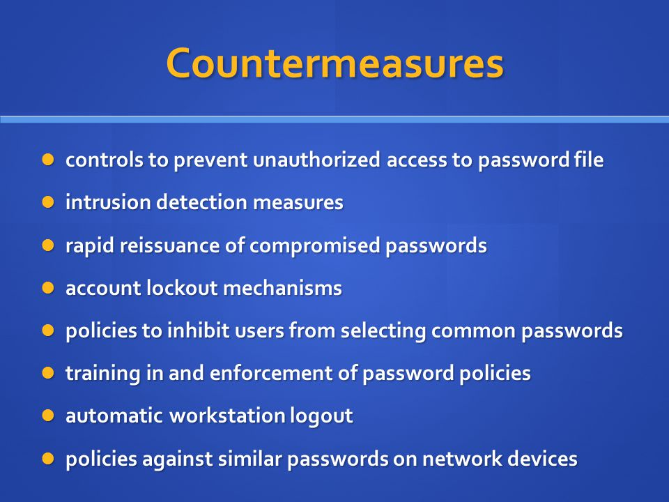 Countermeasures controls to prevent unauthorized access to password file. intrusion detection measures.