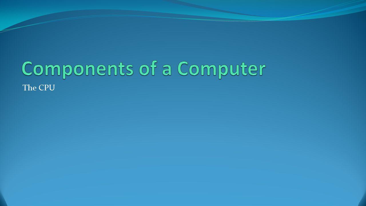 Components of a Computer