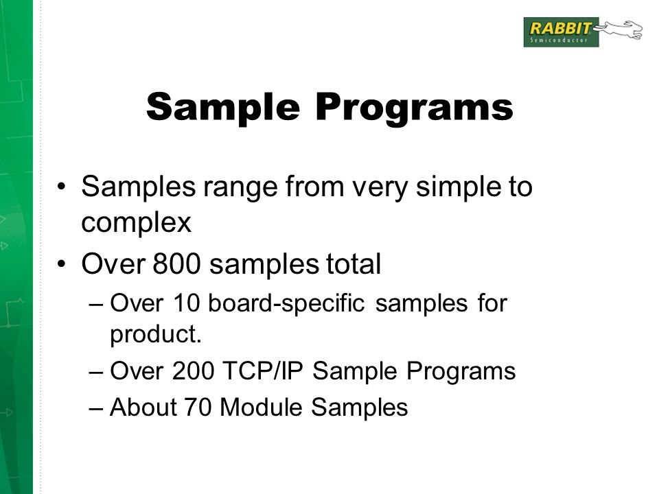 Sample Programs Samples range from very simple to complex