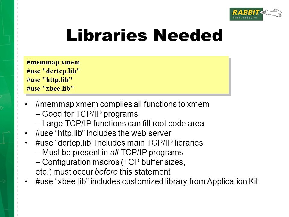 Libraries Needed #memmap xmem compiles all functions to xmem