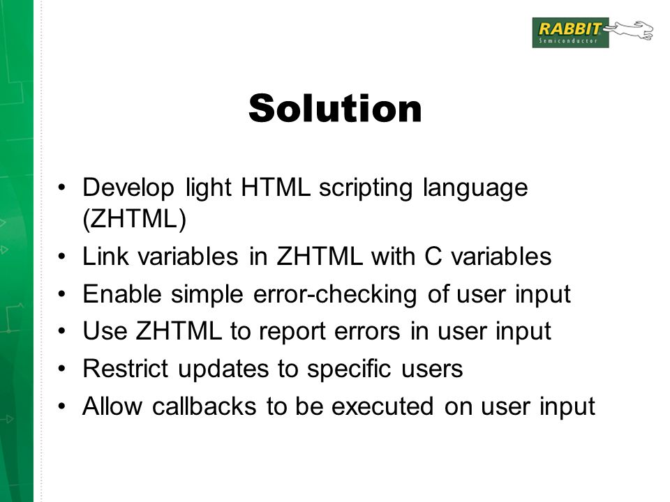 Solution Develop light HTML scripting language (ZHTML)