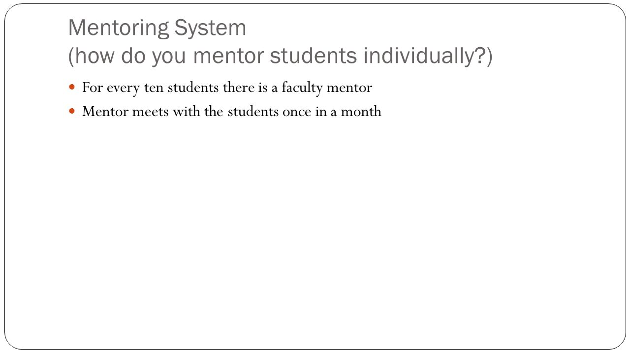 Mentoring System (how do you mentor students individually )