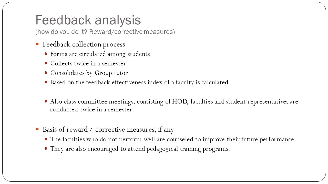 Feedback analysis (how do you do it Reward/corrective measures)