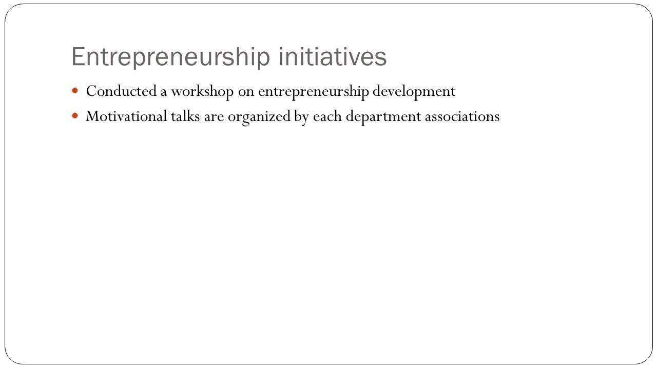 Entrepreneurship initiatives
