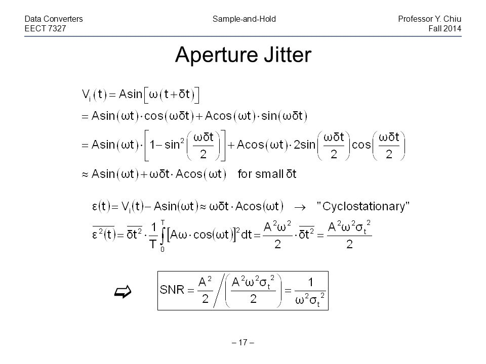Aperture Jitter  Data Converters Sample-and-Hold Professor Y. Chiu