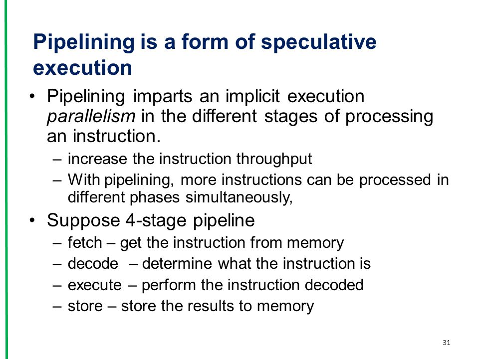 Pipelining is a form of speculative execution
