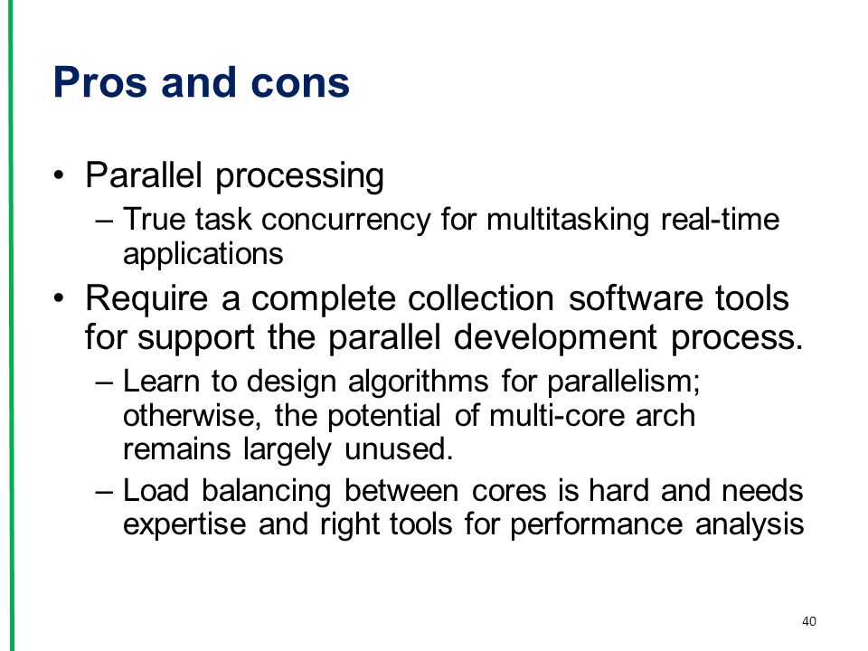 Pros and cons Parallel processing