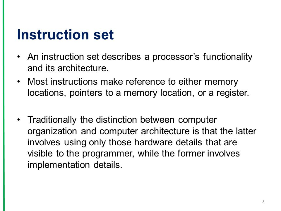 Instruction set An instruction set describes a processor's functionality and its architecture.