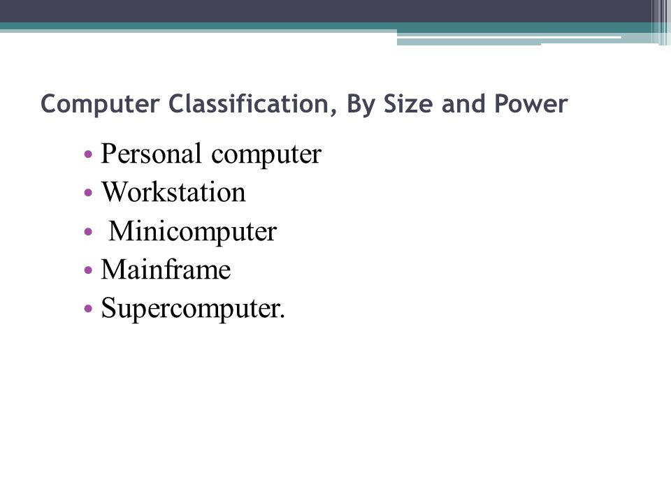 Computer Classification, By Size and Power