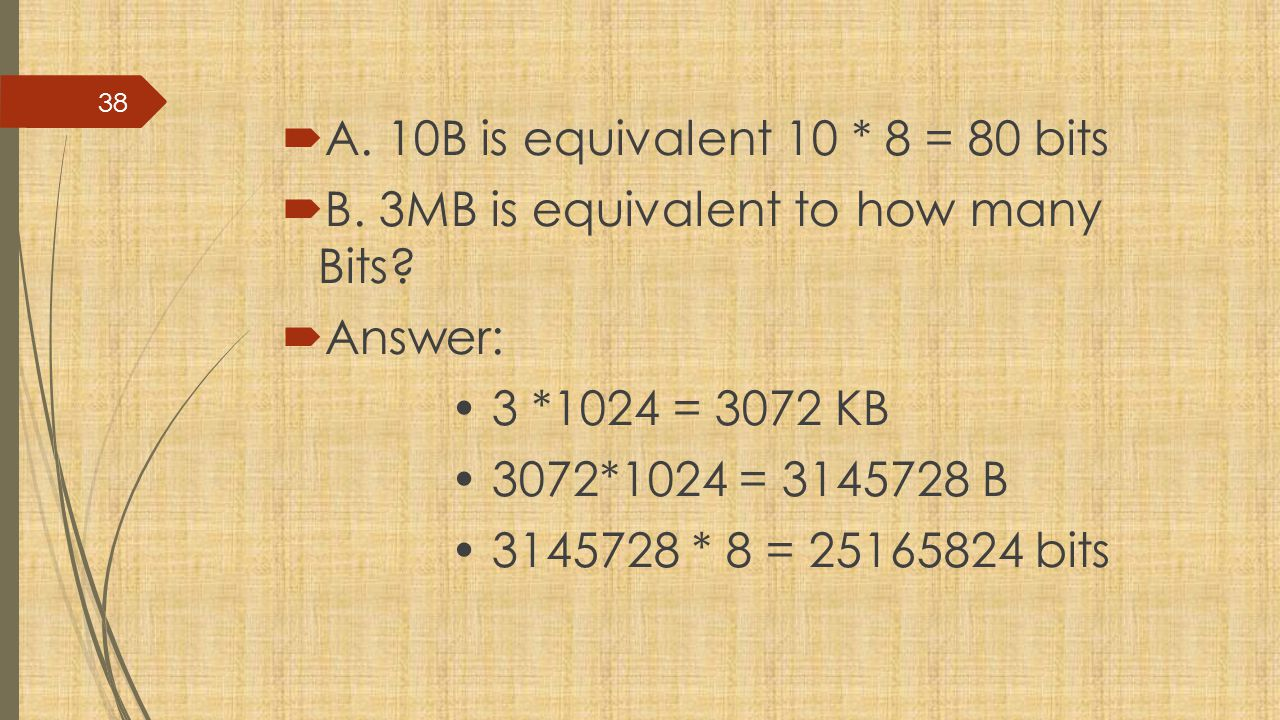 A. 10B is equivalent 10 * 8 = 80 bits