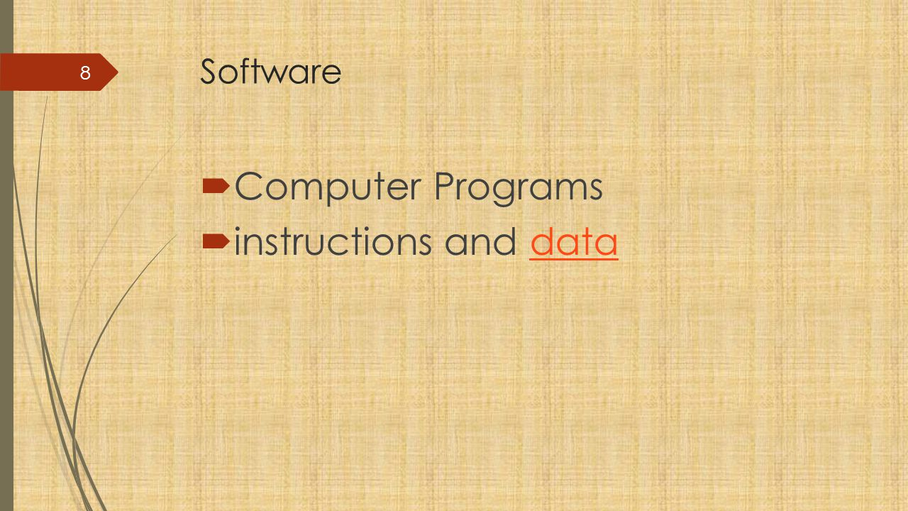 Software Computer Programs instructions and data