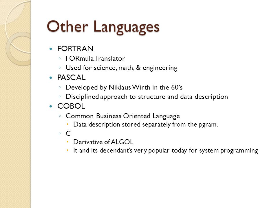 Other Languages FORTRAN PASCAL COBOL FORmula Translator