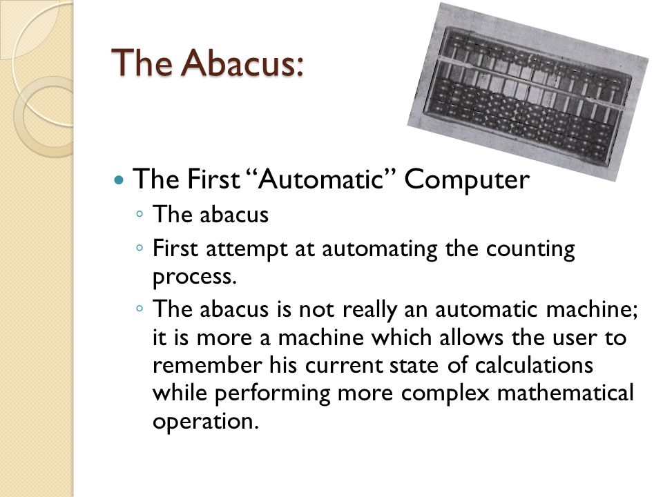 The Abacus: The First Automatic Computer The abacus