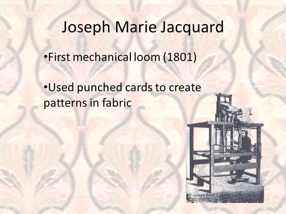 Joseph Marie Jacquard First mechanical loom (1801)