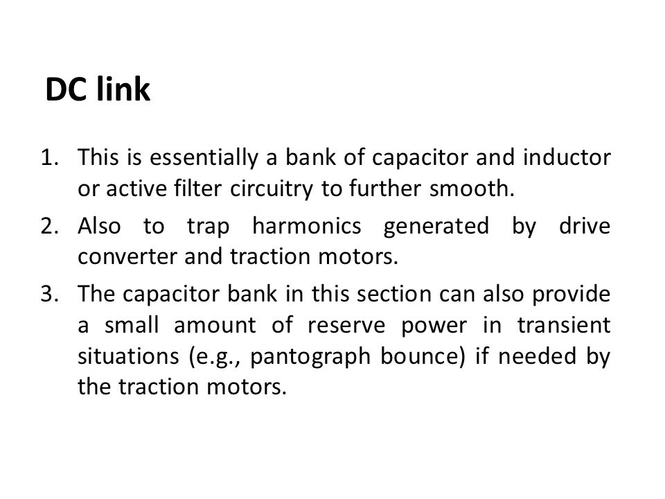 DC link This is essentially a bank of capacitor and inductor or active filter circuitry to further smooth.