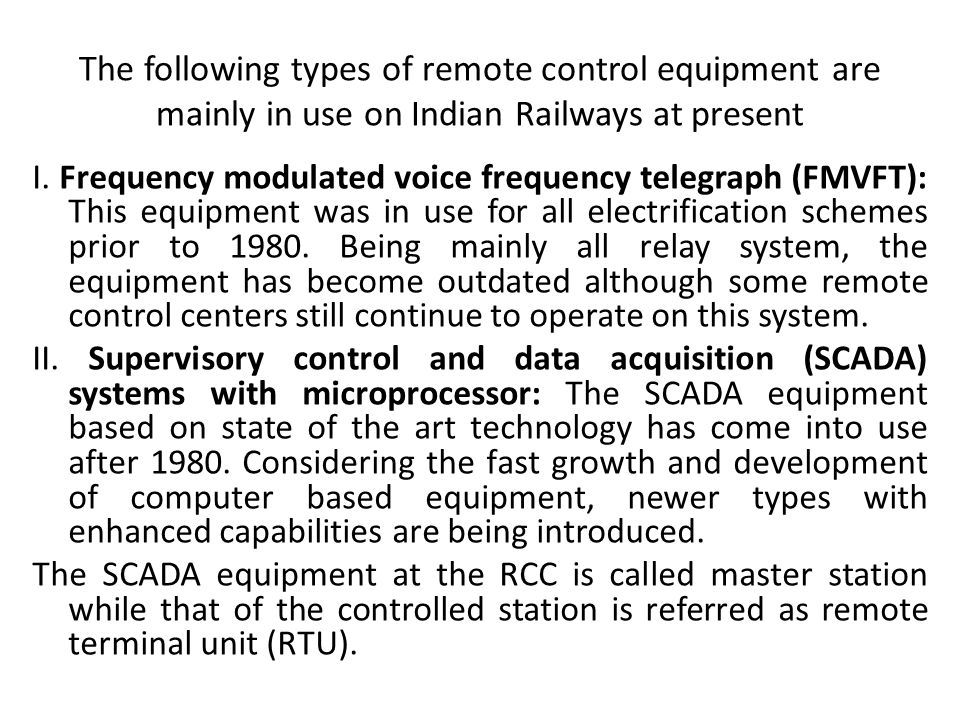 The following types of remote control equipment are mainly in use on Indian Railways at present