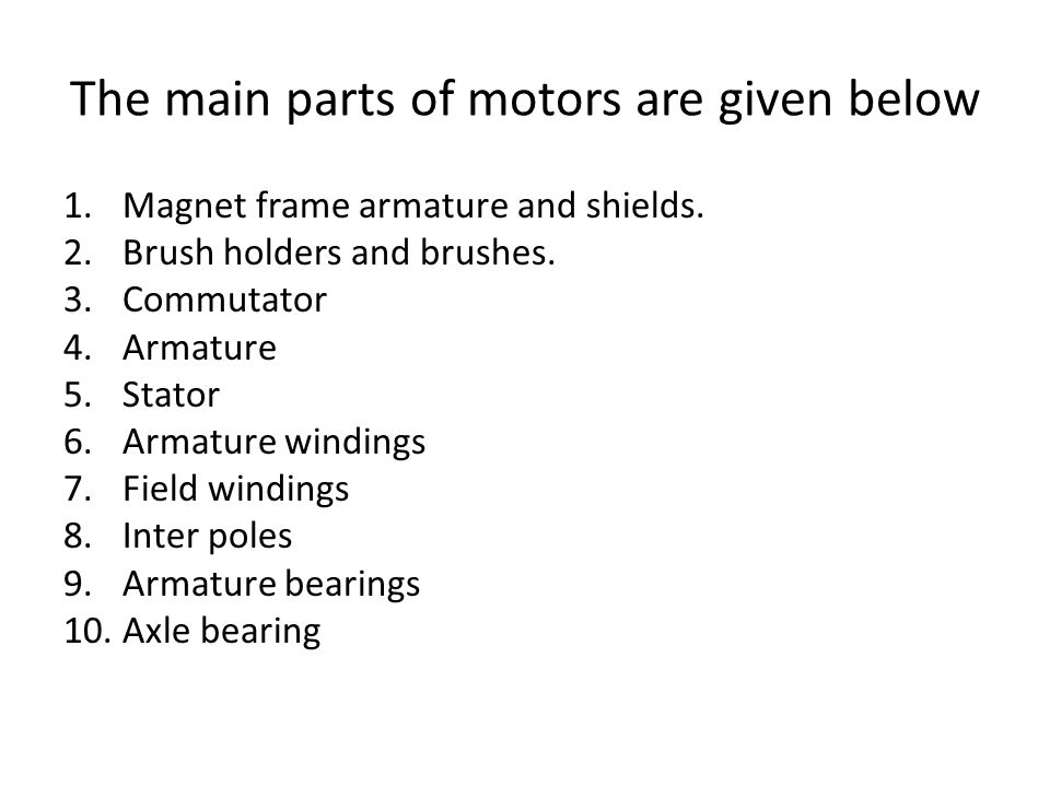 The main parts of motors are given below