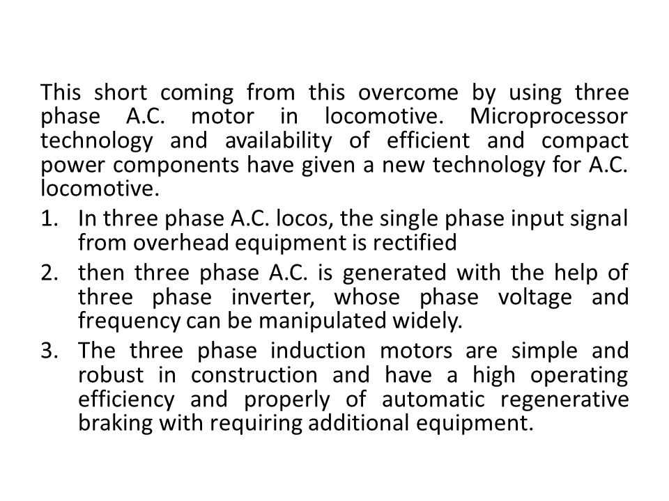 This short coming from this overcome by using three phase A. C