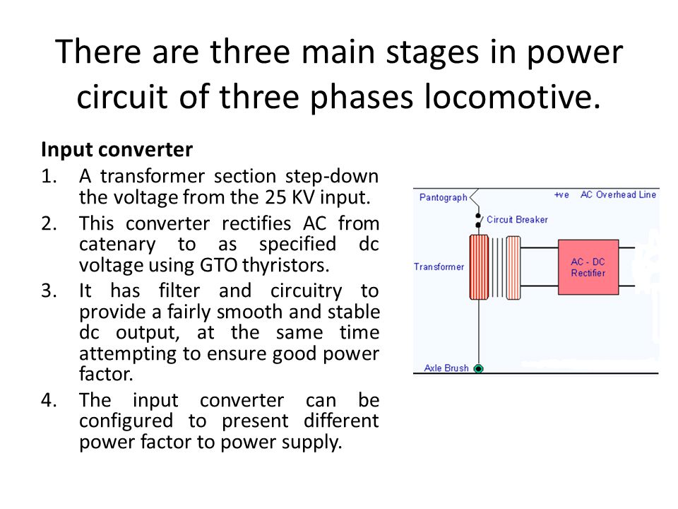 There are three main stages in power circuit of three phases locomotive.