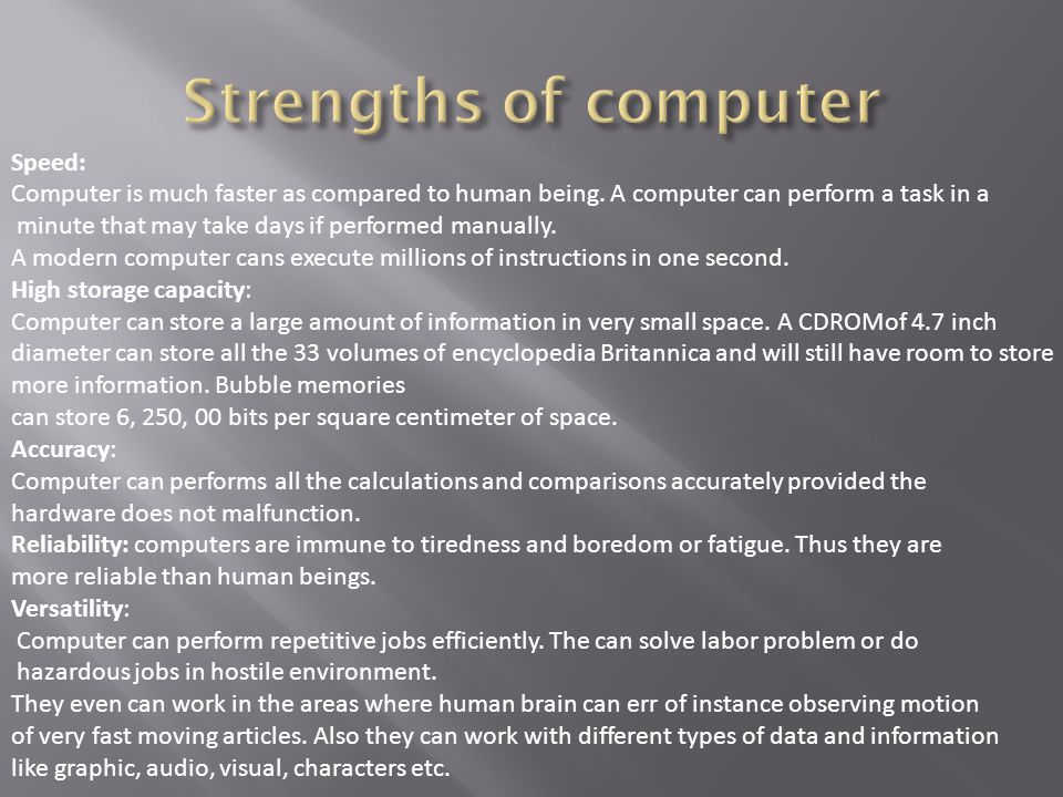 Strengths of computer Speed: