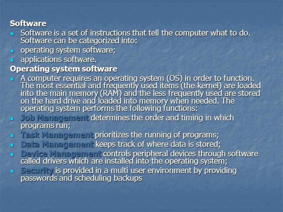 Software Software is a set of instructions that tell the computer what to do. Software can be categorized into: