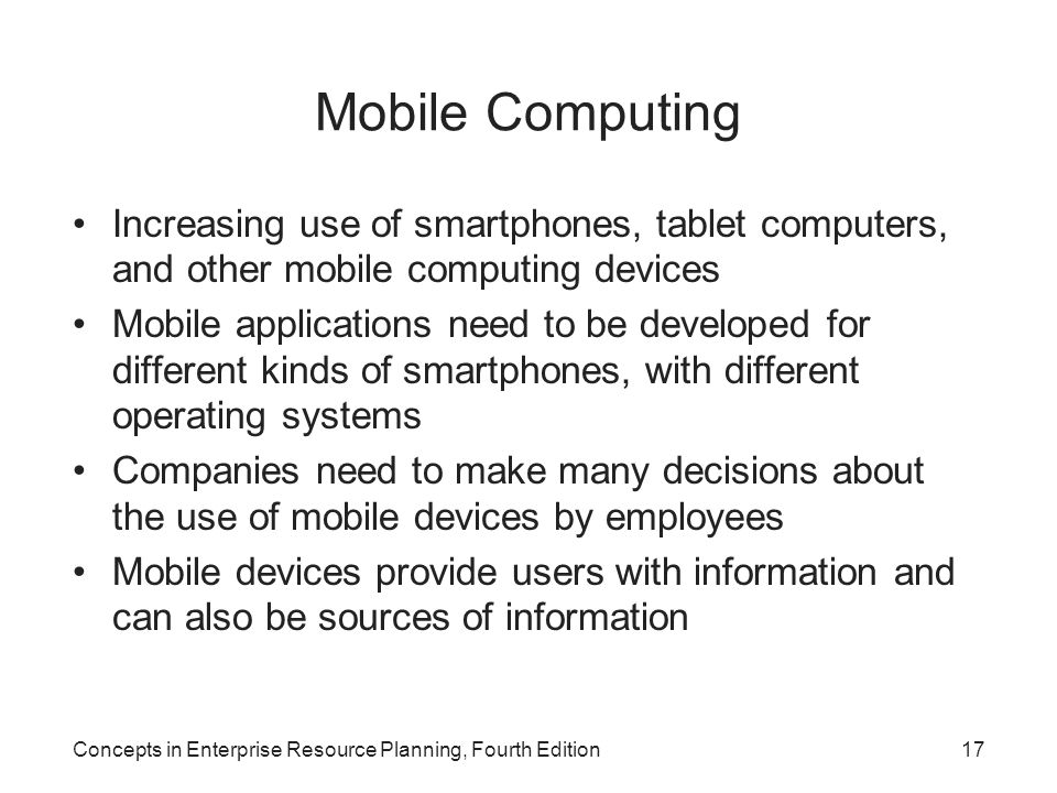 Mobile Computing Increasing use of smartphones, tablet computers, and other mobile computing devices.