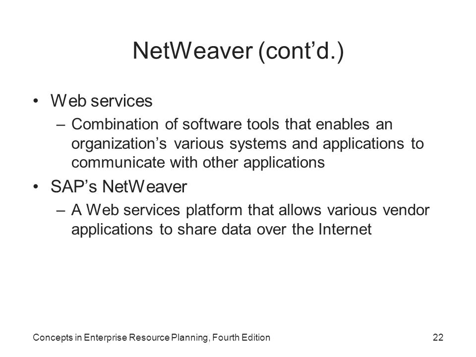 NetWeaver (cont'd.) Web services SAP's NetWeaver