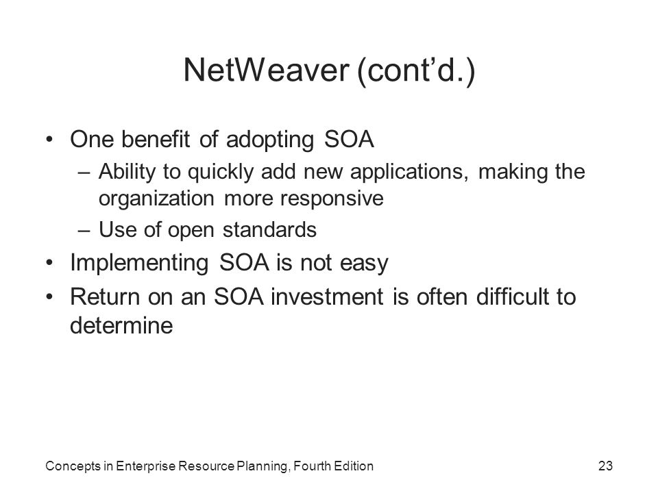 NetWeaver (cont'd.) One benefit of adopting SOA