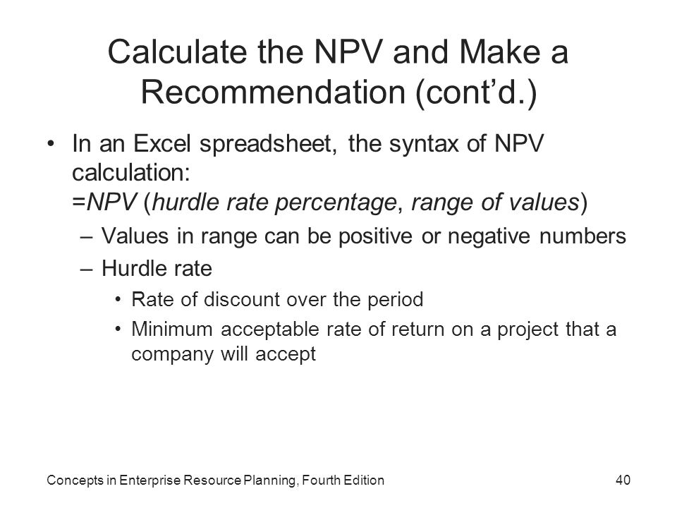 Calculate the NPV and Make a Recommendation (cont'd.)