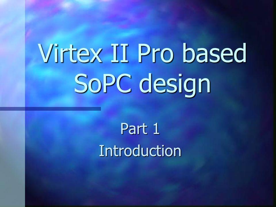 Virtex II Pro based SoPC design