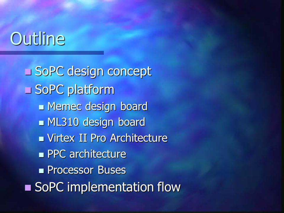 Outline SoPC design concept SoPC platform SoPC implementation flow