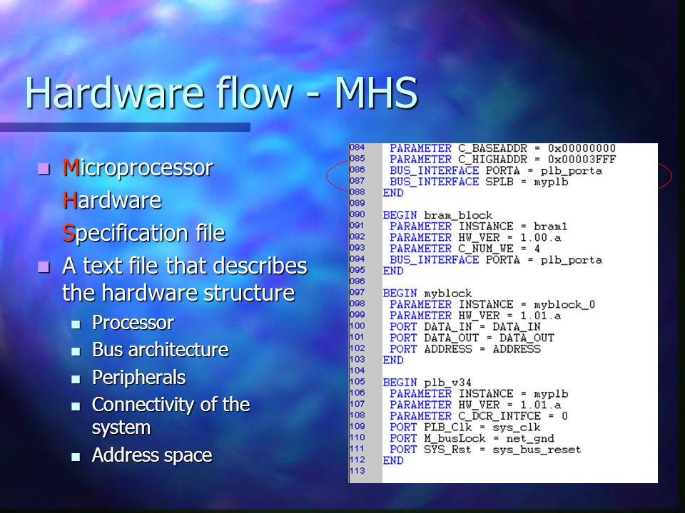 Hardware flow - MHS Microprocessor Hardware Specification file