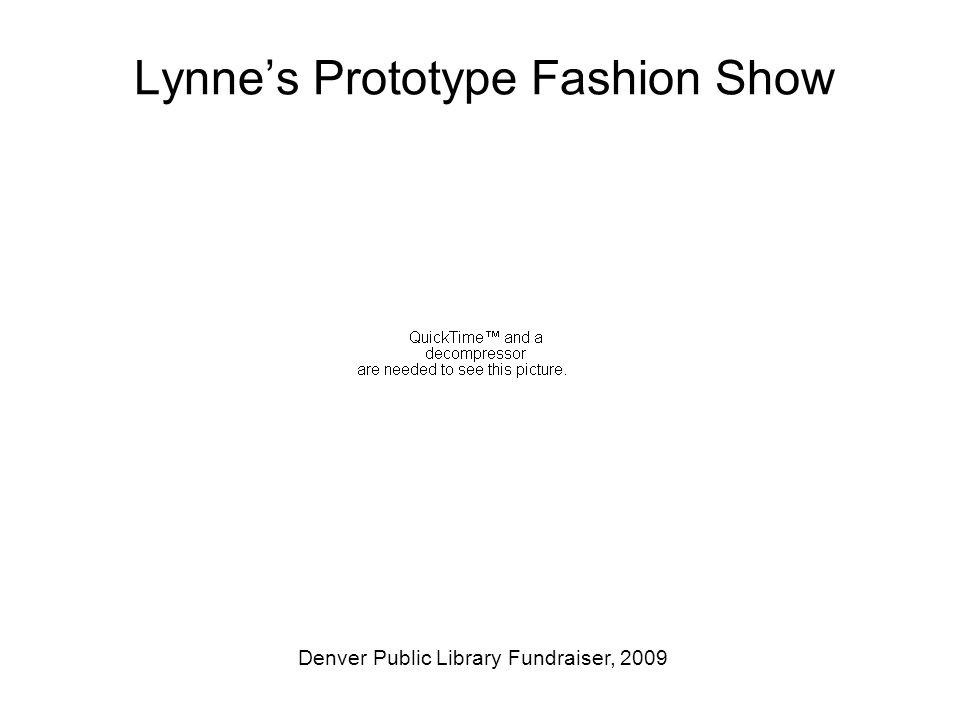 Lynne's Prototype Fashion Show