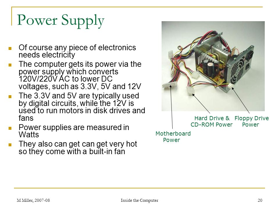 Power Supply Of course any piece of electronics needs electricity