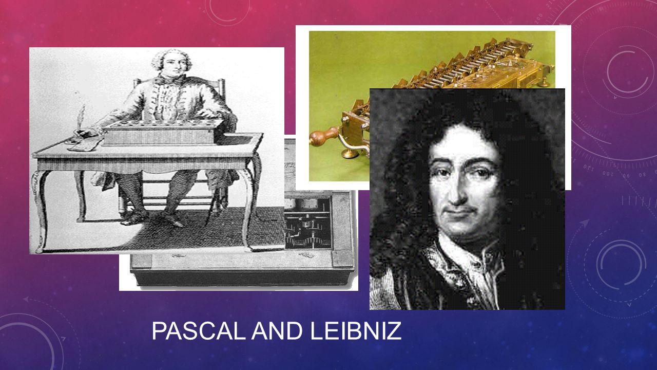 PASCAL and LEIBNIZ