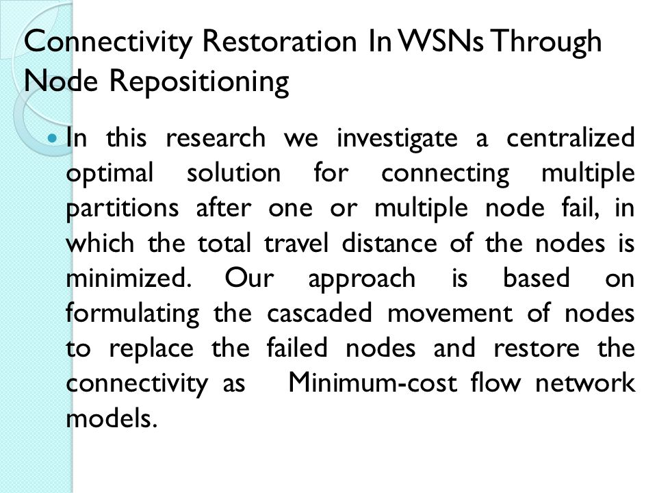 Connectivity Restoration In WSNs Through Node Repositioning