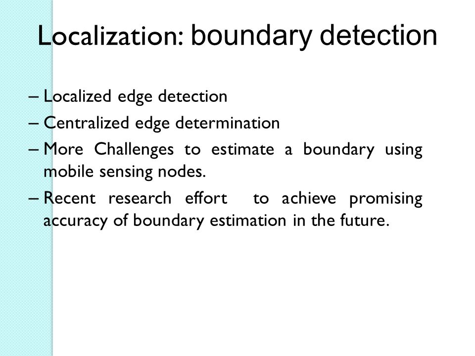 Localization: boundary detection
