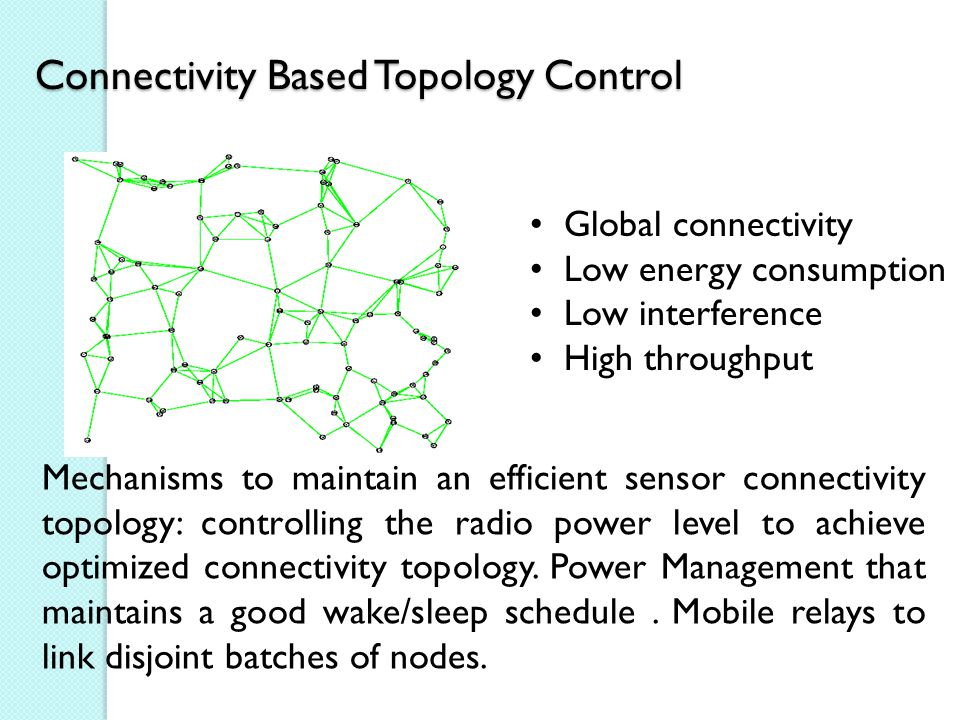 Connectivity Based Topology Control