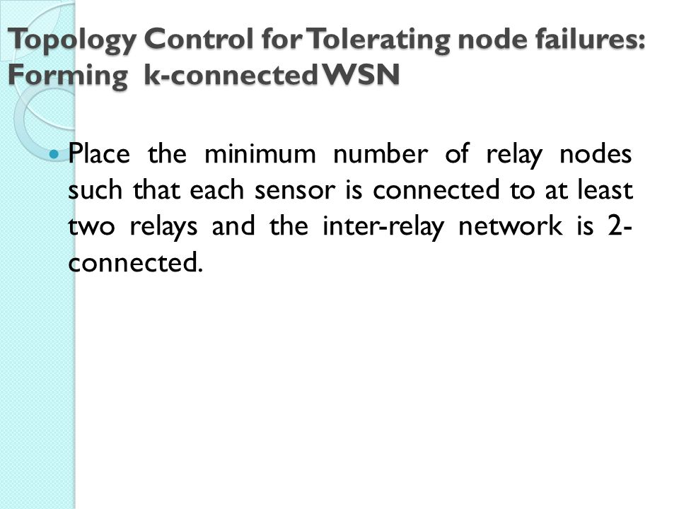 Topology Control for Tolerating node failures: Forming k-connected WSN