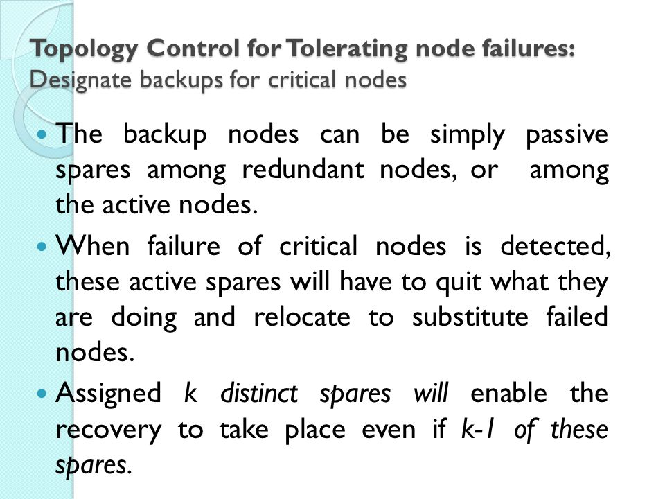 Topology Control for Tolerating node failures: Designate backups for critical nodes