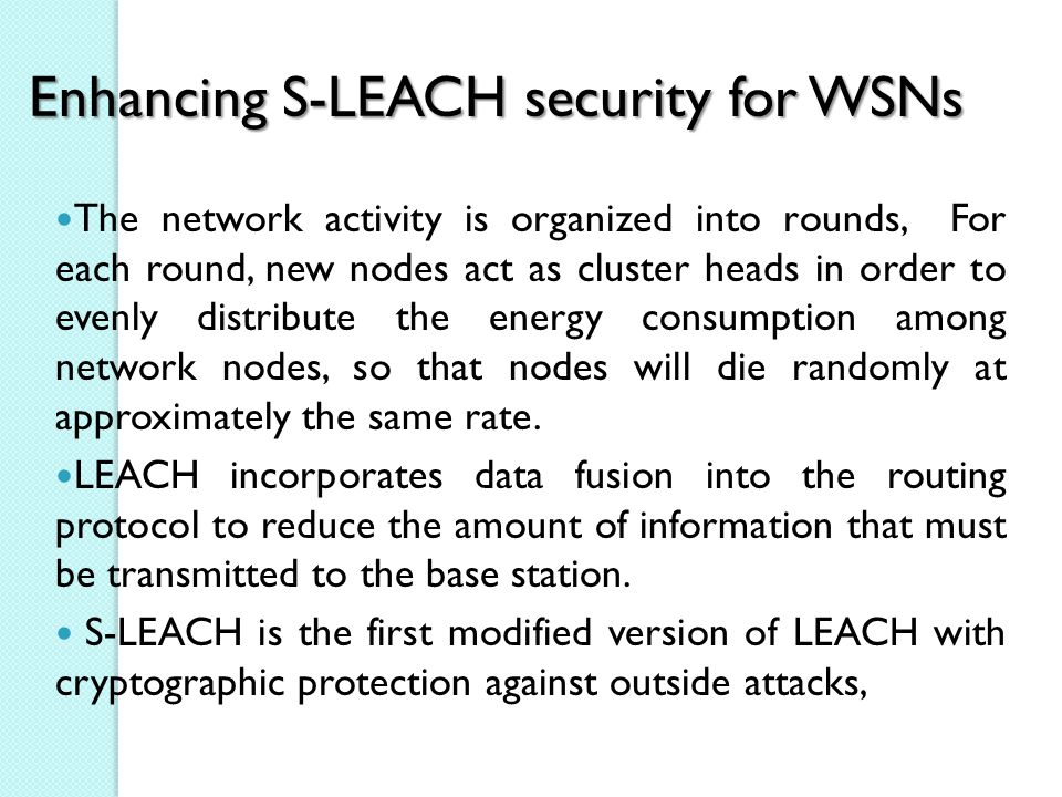 Enhancing S-LEACH security for WSNs